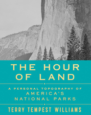 Hour of the Land, Terry Tempest Williams, book, national park, exhibit